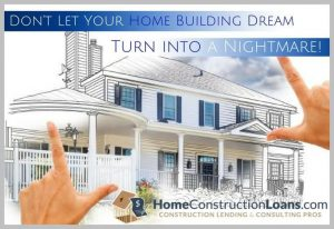 Loan process home construction loans for How to get a construction loan to build a house