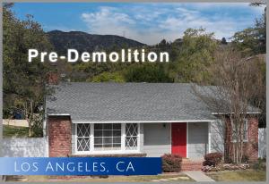 Pre-Demolition project near Pasadena CA